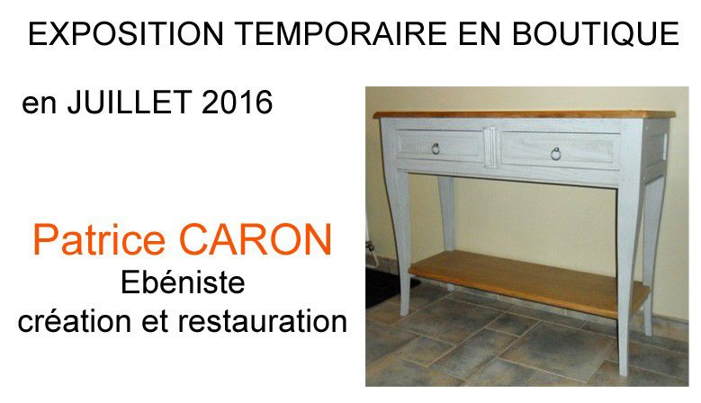 Patrice Caron - Ebéniste (invité de juillet)